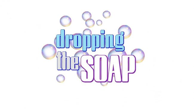 Dropping The Soap